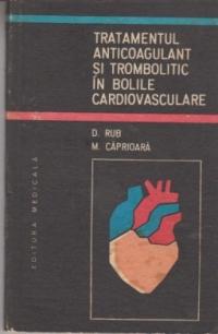 Tratamentul anticoagulant si trombolitic in bolile cardiovasculare