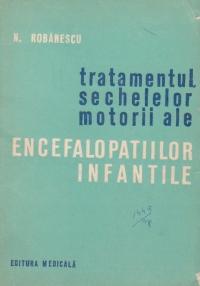 Tratamentul sechelelor motorii ale encefalopatiilor infantile (paralizia spastica cerebrala)