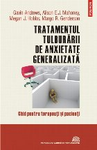 Tratamentul tulburării de anxietate generalizată. Ghid pentru terapeuţi şi pacienţi