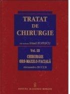 Tratat de Chirurgie. Vol. III Chirurgie Oro-Maxilo-Faciala