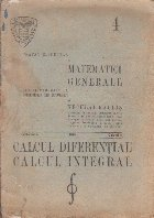 Tratat Elementar de Matematici Generale, Volumul al IV-lea, Caietul 2 - Calculul Diferential. Calculul Integral (Editie 1945)