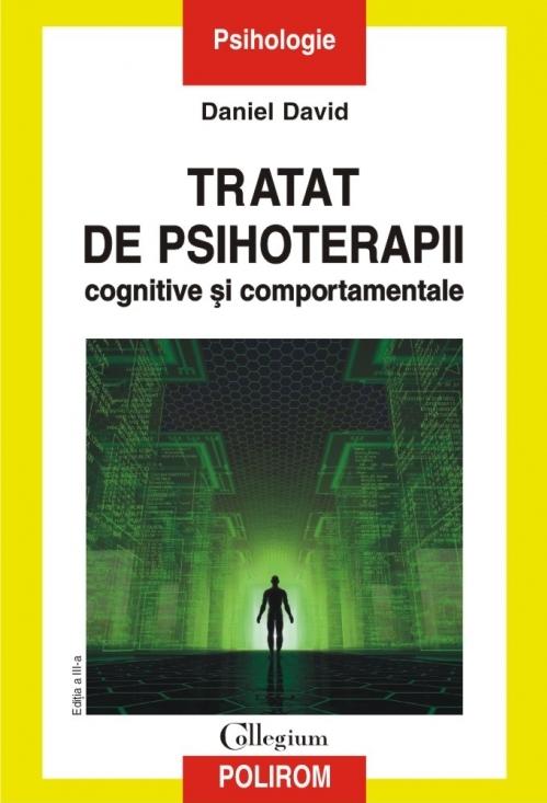 Tratat de psihoterapii cognitive și comportamentale (ediţia a III-a revăzută şi adăugită)