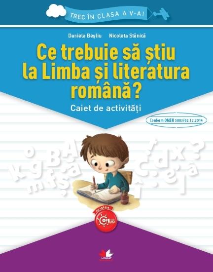 Trec în clasa a V-a. Ce trebuie să știu la Limba și literatura română? Caiet de activități.