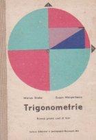 Trigonometrie - Manual pentru anul II licee