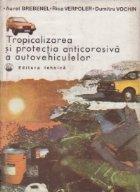 Tropicalizarea si protectia anticoroziva a autovehiculelor