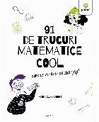 91 de trucuri matematice cool care te vor face să zici uau!