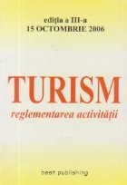 TURISM - reglementarea activitatii (15 octombrie 2006)
