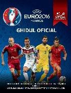UEFA Euro 2016 France - Ghidul Oficial al Campionatului European din Franta UEFA 2016