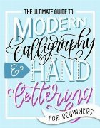 Ultimate Guide to Modern Calligraphy & Hand Lettering for Be