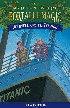 Ultimele ore pe Titanic. Portalul Magic nr. 17