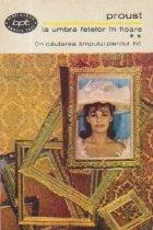 La umbra fetelor in floare, Volumul al II-lea - In cautarea timpului pierdut, IV
