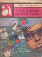 Unde a gresit Stefan Vlad?