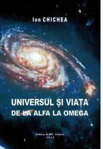 Universul si viata de la Alfa la Omega