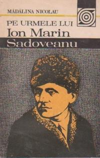 Pe urmele lui Ion Marin Sadoveanu
