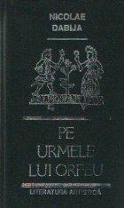 Pe urmele lui Orfeu - Eseuri, Editia a doua revazuta si completata