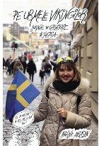 Pe urmele vikingilor. Jurnal de călătorie în Suedia