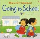 Usborne First Experiences Going School