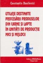 Utilaje destinate procesarii produselor din carne si lapte in unitati de productie mici si mijlocii