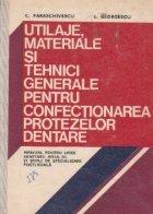Utilaje, materiale si tehnici generale pentru confectionarea protezelor dentare - Manual pentru licee sanitare, anul III, si scoli de specializare postliceala