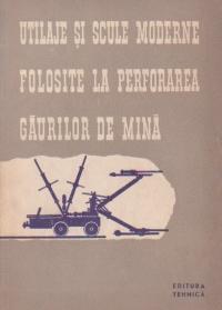 Utilaje si scule moderne folosite la perforarea gaurilor de mina
