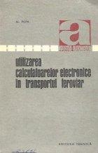 Utilizarea calculatoarelor electronice in transportul feroviar