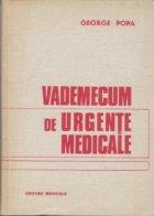 Vademecum de urgente medicale - Editia a II-a revazuta si adaugita
