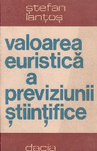 Valoarea euristica previziunii stiintifice