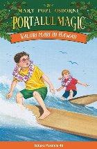 Valuri mari în Hawaii. Portalul Magic nr. 24