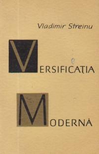 Versificatia moderna - Studiu istoric si teoretic asupra versului liber