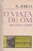 O viata de om - asa cum a fost N. Iorga(autobiografie)