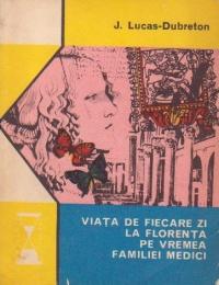 Viata de fiecare zi la Florenta pe vremea familiei Medici