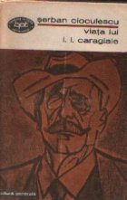 Viata lui Caragiale Editia III