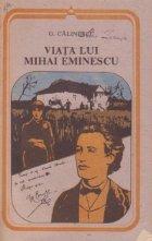 Viata lui Mihai Eminescu (Centenar Eminescu 1889-1989)