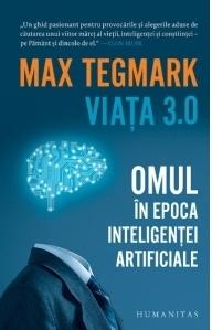 Viata 3.0. Omul in epoca inteligentei artificiale