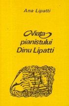 Viata pianistului Dinu Lipatti povestita de mama sa