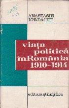 Viata Politica in Romania (1910 - 1914)