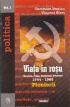 Viata in Rosu - Pionierii, Volumele I si II