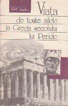 Viata de toate zilele in Grecia secolului lui Pericle