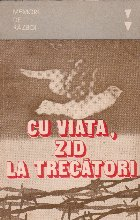 Cu viata, zid la trecator - Memorii de razboi( Septembrie 1944 in Valea Crisului Alb)