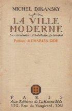 La Ville Moderne - La circulation. L habitation. Le travail