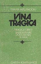 Vina Tragica - Tragici greci. Shakespeare. Dostoievski. Kafka