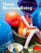 Visual Merchandising Third edition: Windows