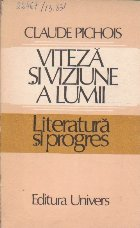 Viteza si Viziune a Lumii. Literatura si Progres