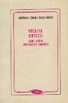 Vocatia sintezei - Eseuri asupra spiritualitatii romanesti