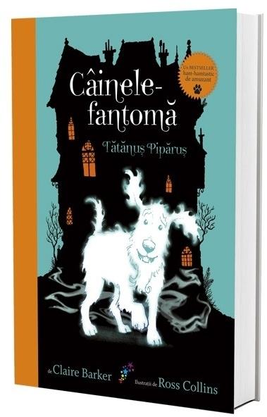 Vol. I: Câinele-fantomă Tătănuș Pipăruș