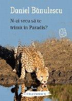 N-ai vrea să te trimit în Paradis?