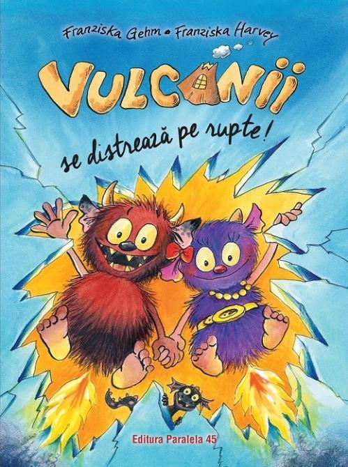 Vulcanii se distrează pe rupte!