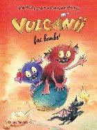 Vulcanii fac bombe! (ediție cartonată)