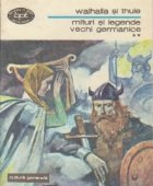 Walhalla si Thule - Mituri si legende vechi germanice, Volumul al II-lea