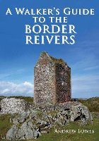 Walkers Guide to the Border Reivers